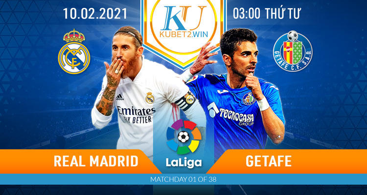 soi kèo Real Madrid vs Getafe 9/2/2021 3h00 - La Liga